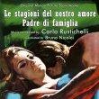 Le Stagioni Del Nostro Amore / Padre Di Famiglia (Pre-Order!)
