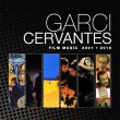 Garci-Cervantes Film Music 2001-2015