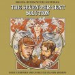 The Seven-Per-Cent Solution (2CD)