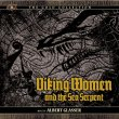 Viking Women And The Sea Serpent (Pre-Order!)